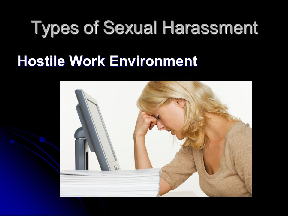 Types of Sexual Harassment Hostile Work Environment