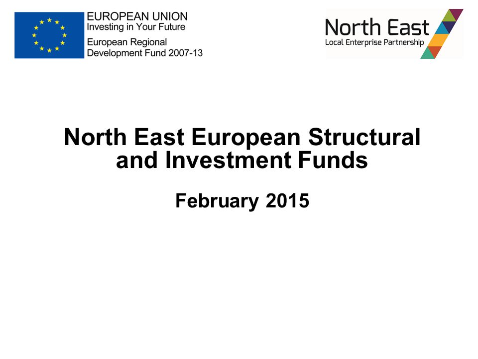 North East European Structural and Investment Funds February 2015