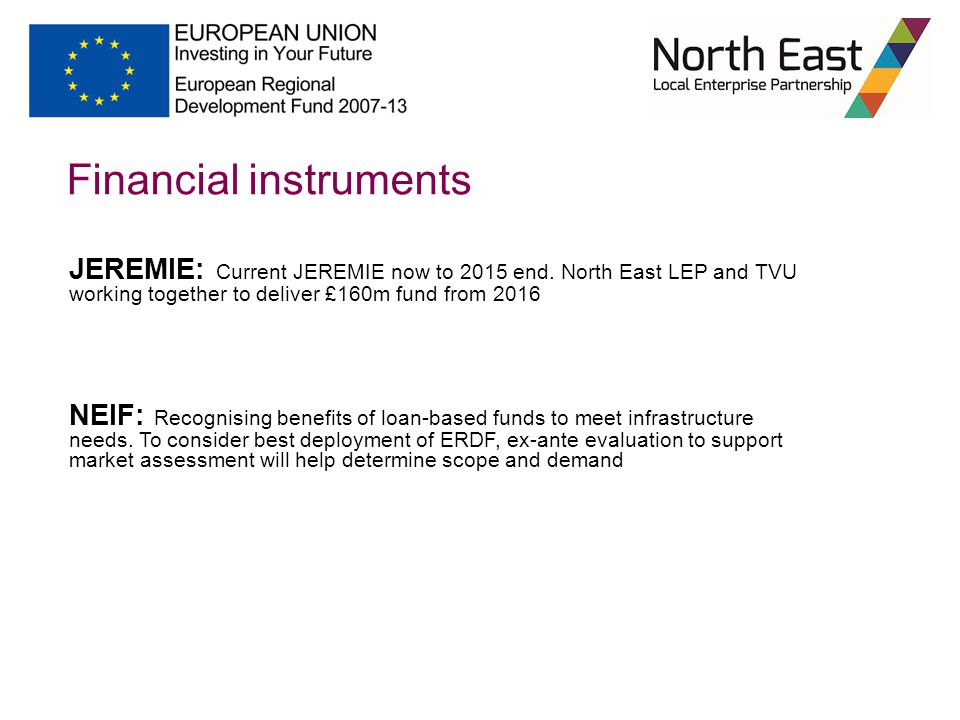 Financial instruments JEREMIE: Current JEREMIE now to 2015 end.