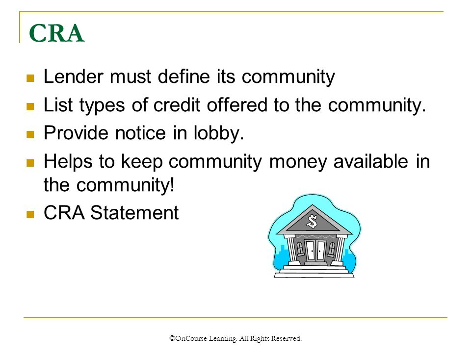 CRA Lender must define its community List types of credit offered to the community.