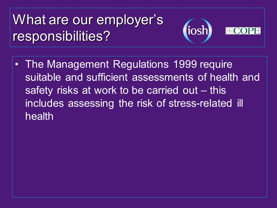 What are our employer's responsibilities.