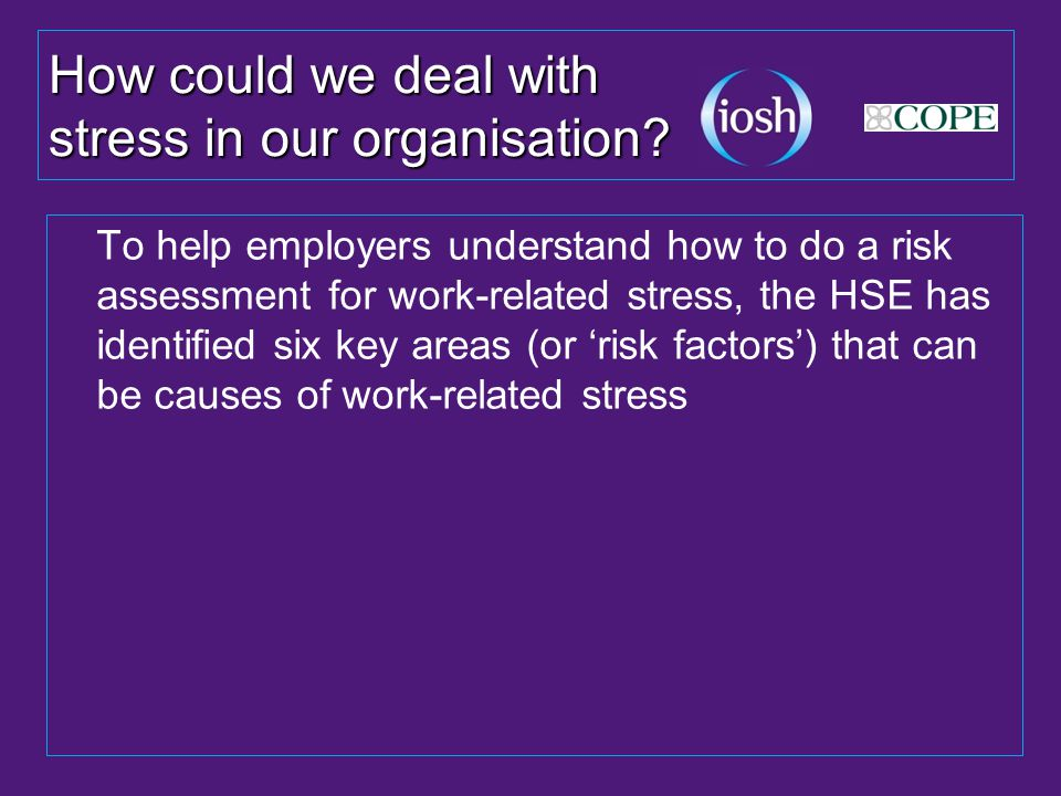 How could we deal with stress in our organisation.