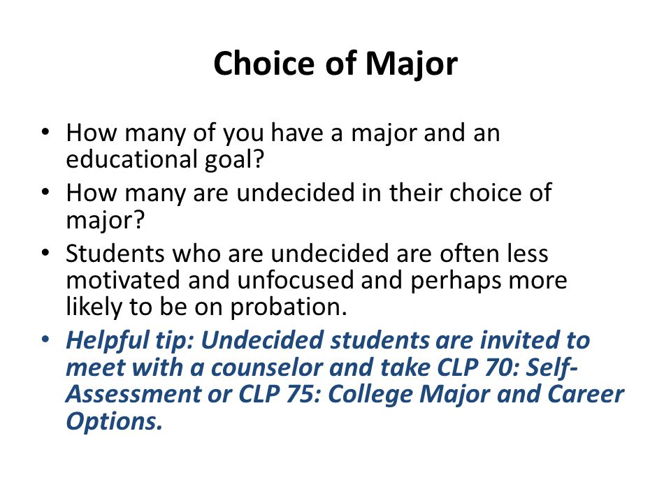 Choice of Major How many of you have a major and an educational goal.