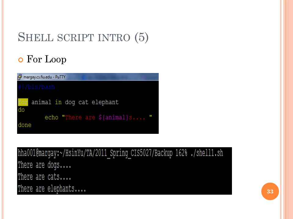 S HELL SCRIPT INTRO (5) For Loop 33