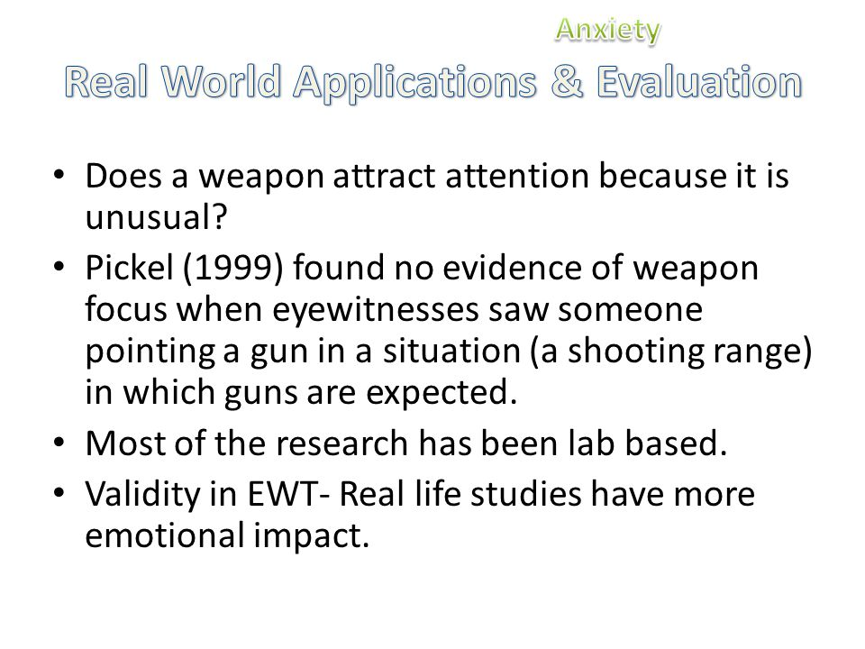 Does a weapon attract attention because it is unusual.