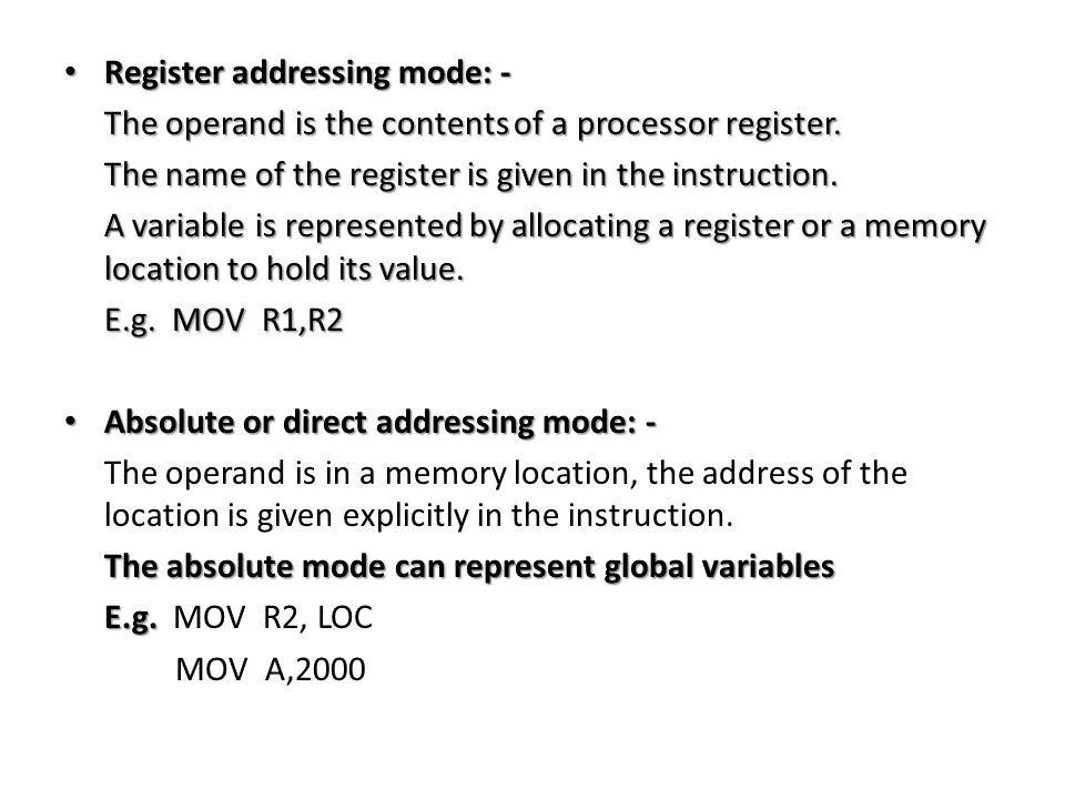 Register addressing mode: - Register addressing mode: - The operand is the contents of a processor register.