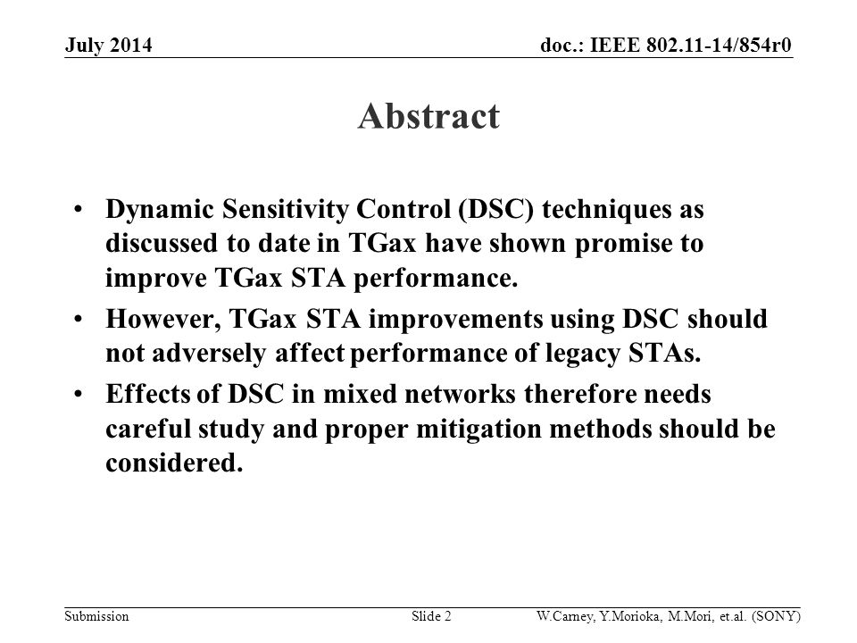 doc.: IEEE /854r0 Submission Abstract Dynamic Sensitivity Control (DSC) techniques as discussed to date in TGax have shown promise to improve TGax STA performance.