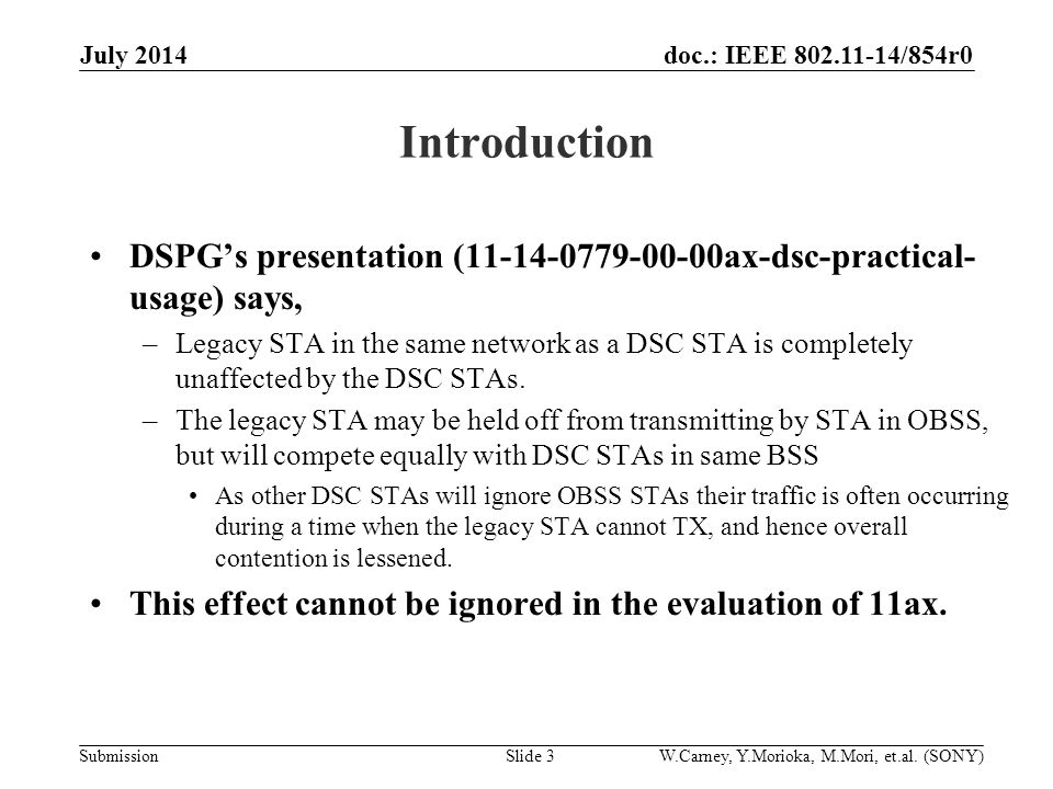 doc.: IEEE /854r0 Submission Introduction DSPG's presentation ( ax-dsc-practical- usage) says, –Legacy STA in the same network as a DSC STA is completely unaffected by the DSC STAs.