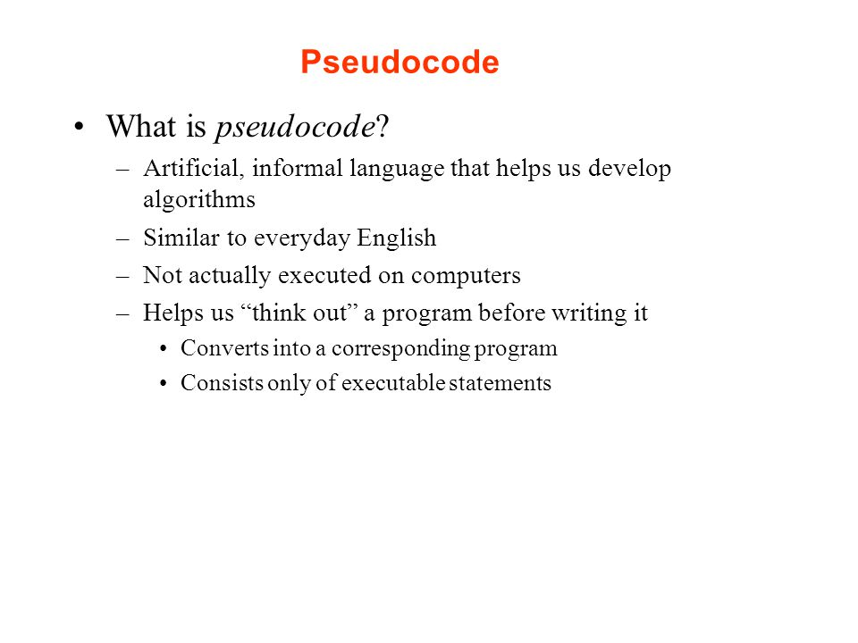Pseudocode What is pseudocode.