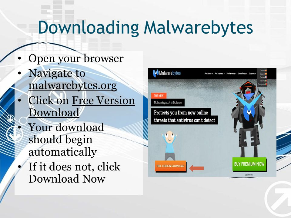 What Is Malwarebytes? Malwarebytes is a free anti- malware program