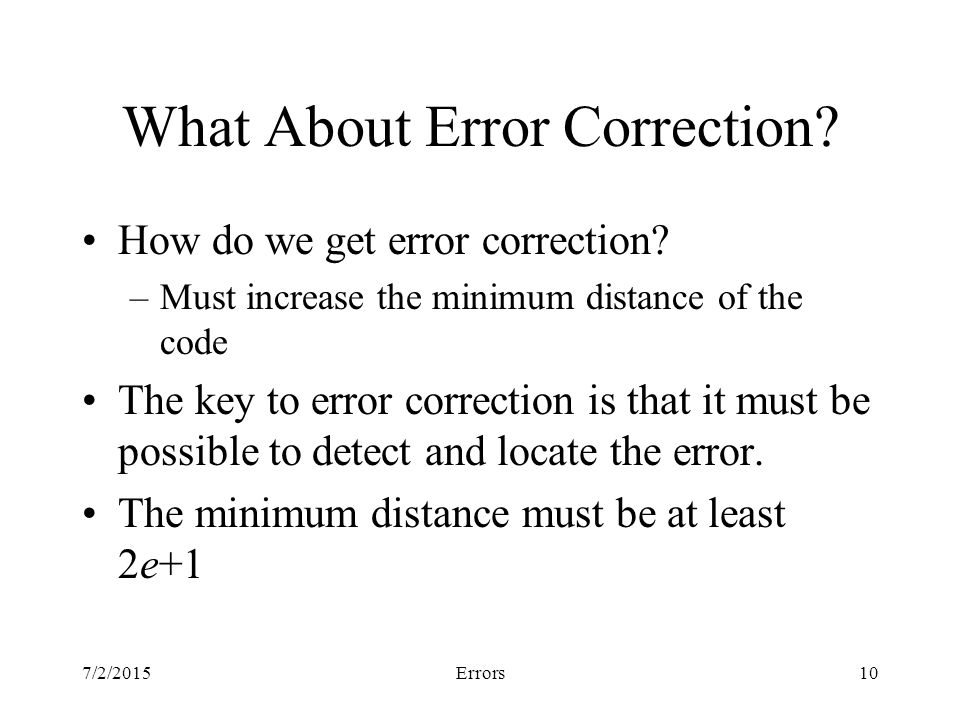 7/2/2015Errors10 What About Error Correction. How do we get error correction.