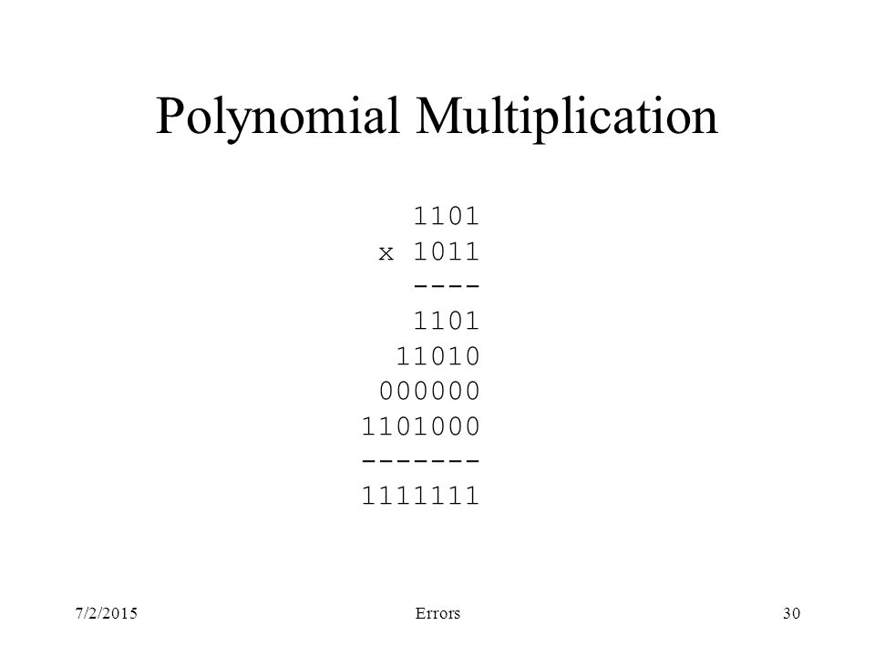 7/2/2015Errors30 Polynomial Multiplication 1101 x