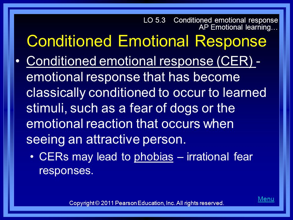 Conditioned Emotional Response Conditioned emotional response (CER) - emotional response that has become classically conditioned to occur to learned stimuli, such as a fear of dogs or the emotional reaction that occurs when seeing an attractive person.