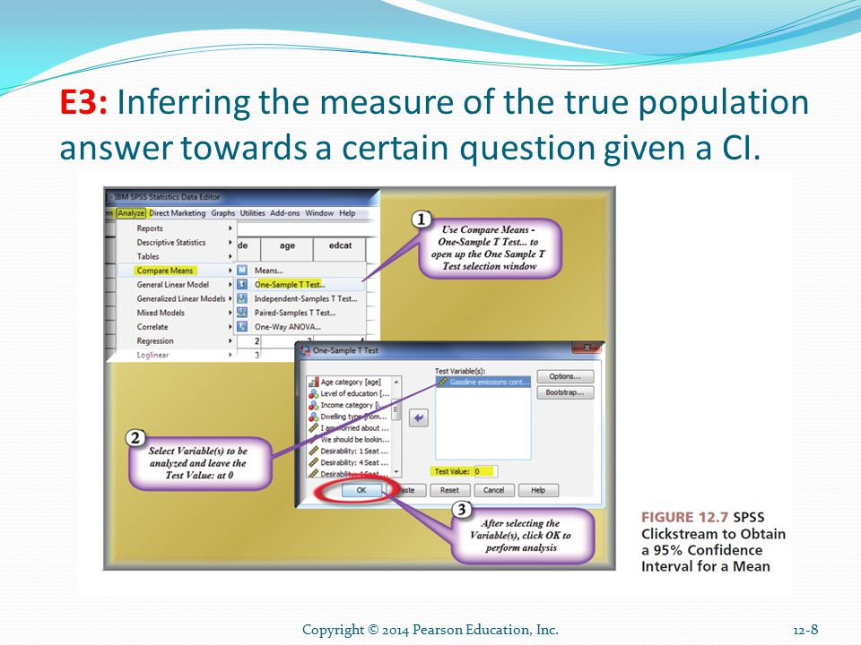 Copyright © 2014 Pearson Education, Inc.12-8 E3: Inferring the measure of the true population answer towards a certain question given a CI.
