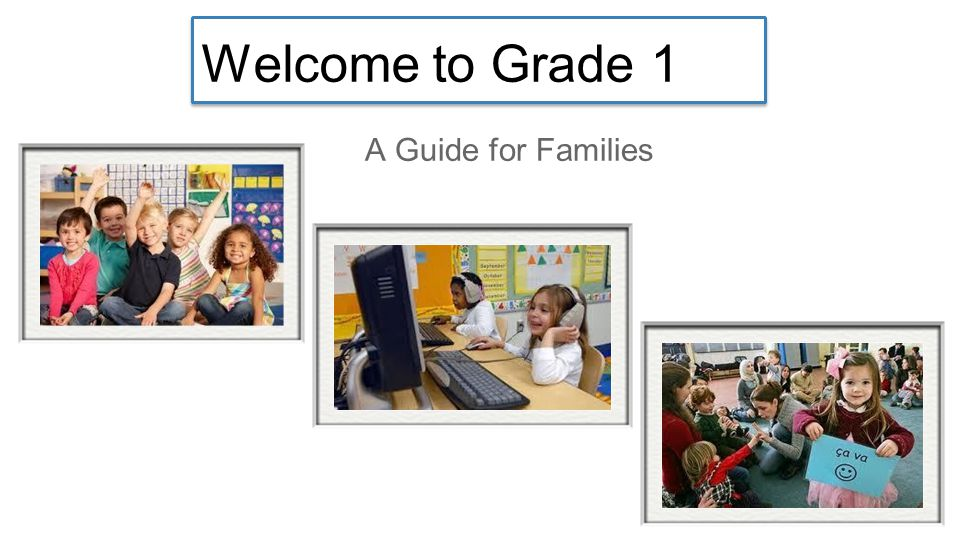 Welcome to Grade 1 A Guide for Families Terri Blackwell Should be semester vs term in both
