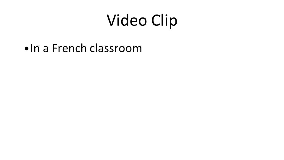 Video Clip In a French classroom