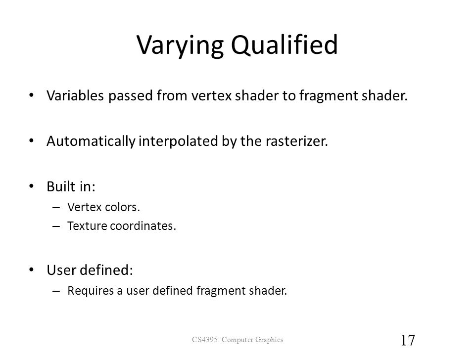Varying Qualified Variables passed from vertex shader to fragment shader.