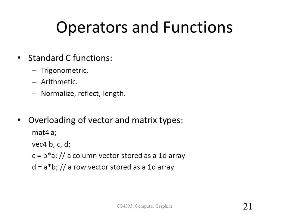 Operators and Functions Standard C functions: – Trigonometric.