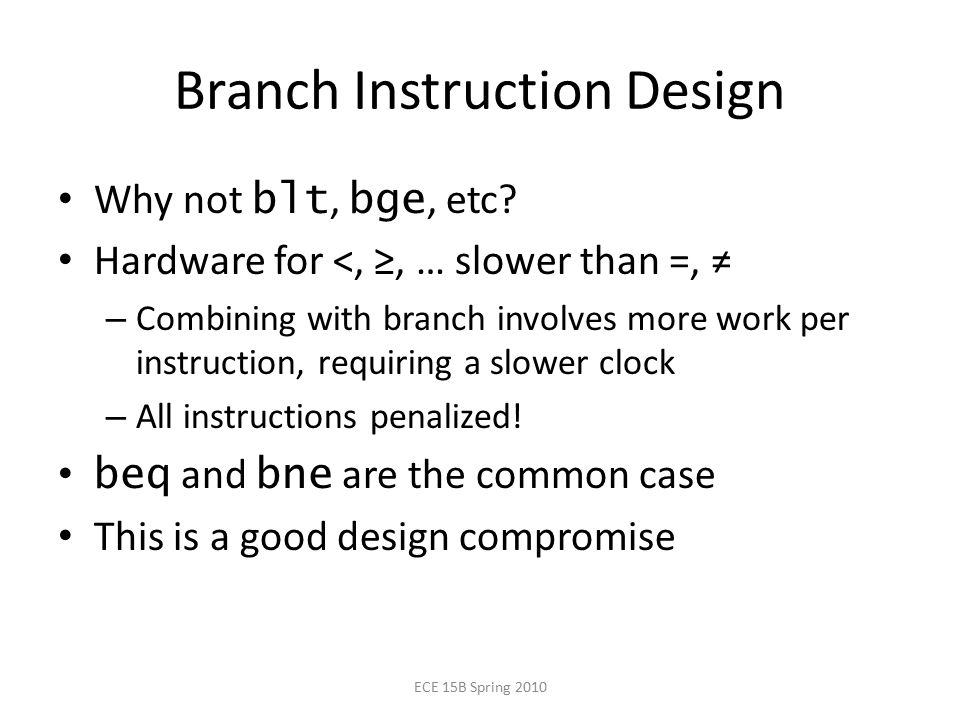 Branch Instruction Design Why not blt, bge, etc.