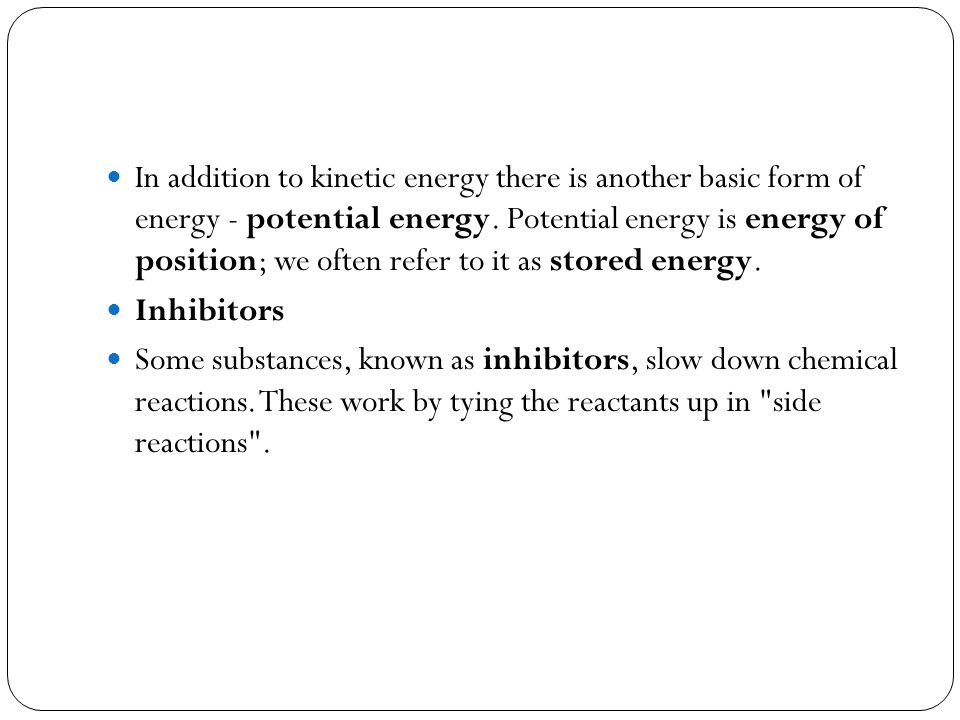 In addition to kinetic energy there is another basic form of energy - potential energy.