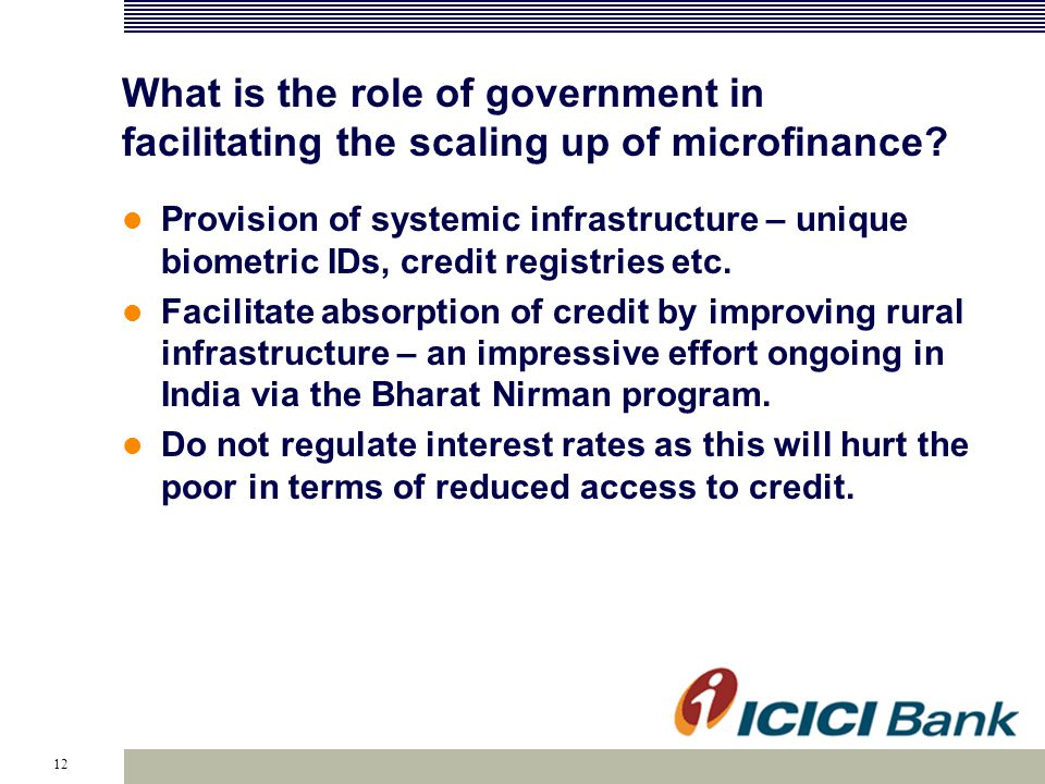 12 What is the role of government in facilitating the scaling up of microfinance.