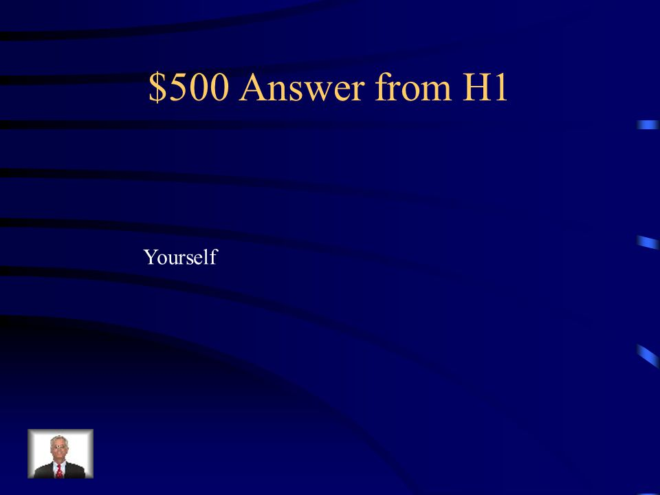 $500 Question from H1 Who is the only person that can protect you online