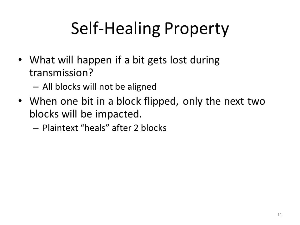11 Self-Healing Property What will happen if a bit gets lost during transmission.