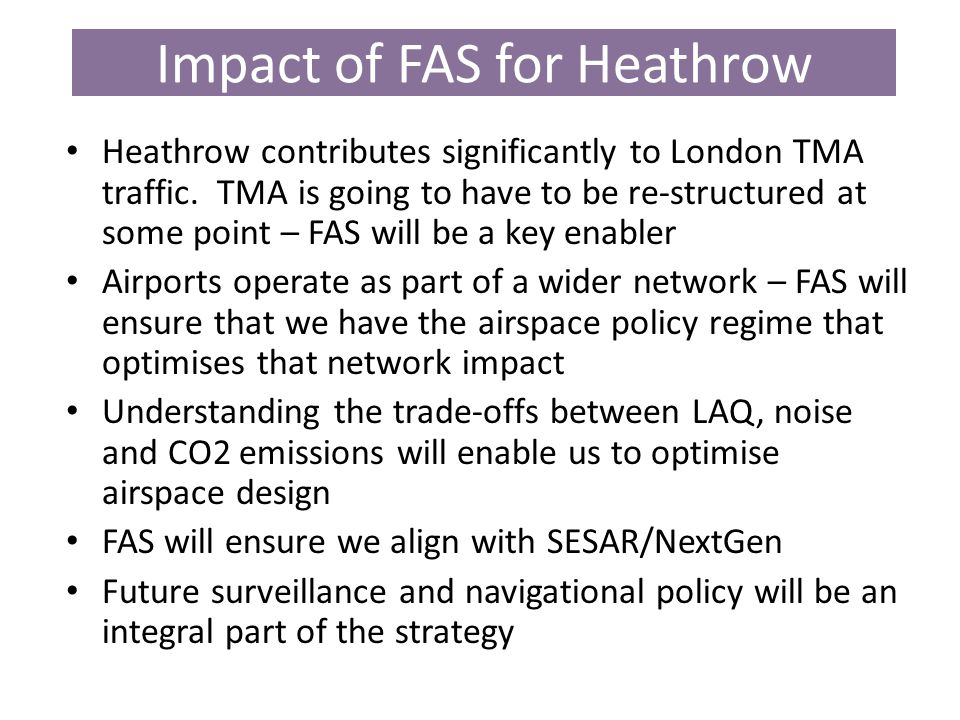 Impact of FAS for Heathrow Heathrow contributes significantly to London TMA traffic.