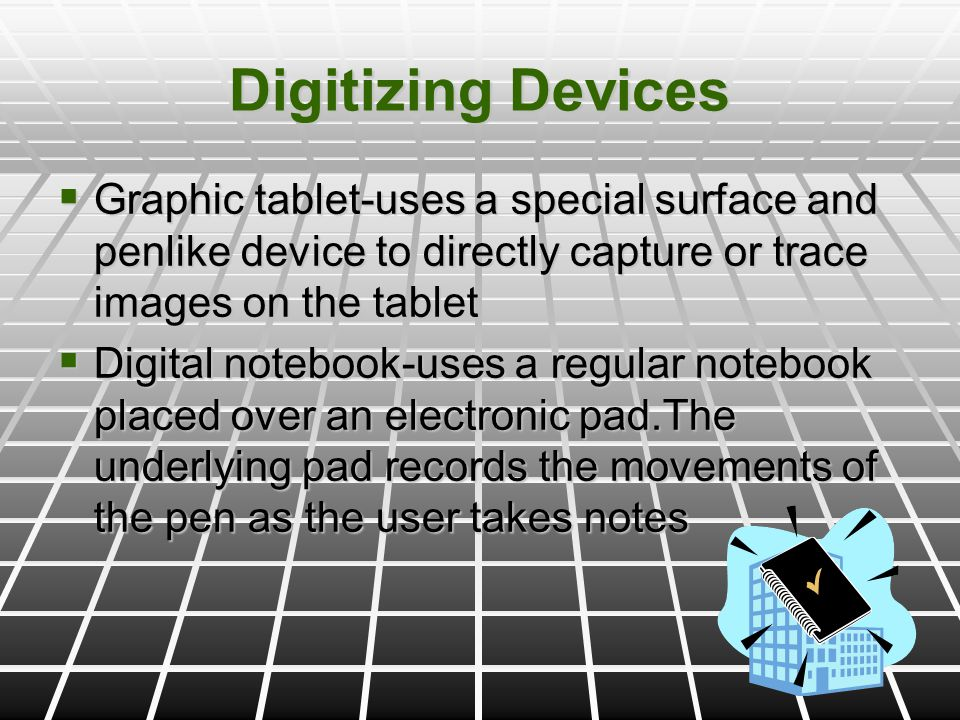 Image Capturing Digital cameras-similar to traditional cameras except that images are recorded digitally on a disk or in the cameras memory rather than on film Digital video cameras-record motion digitally on a disk in cameras memory