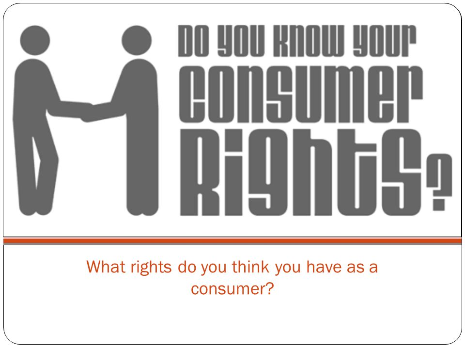 What rights do you think you have as a consumer