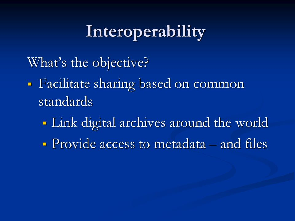 Interoperability What's the objective.