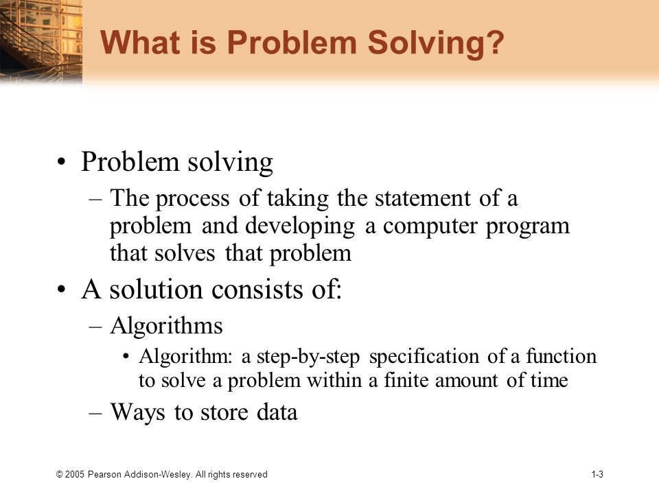 © 2005 Pearson Addison-Wesley. All rights reserved1-3 What is Problem Solving.