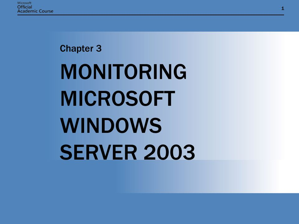11 MONITORING MICROSOFT WINDOWS SERVER 2003 Chapter 3