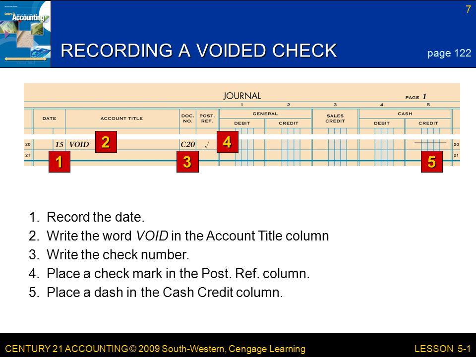 CENTURY 21 ACCOUNTING © 2009 South-Western, Cengage Learning 7 LESSON Record the date.