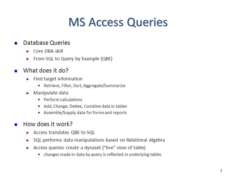1 DB Implementation: MS Access Queries  2 Outline Access