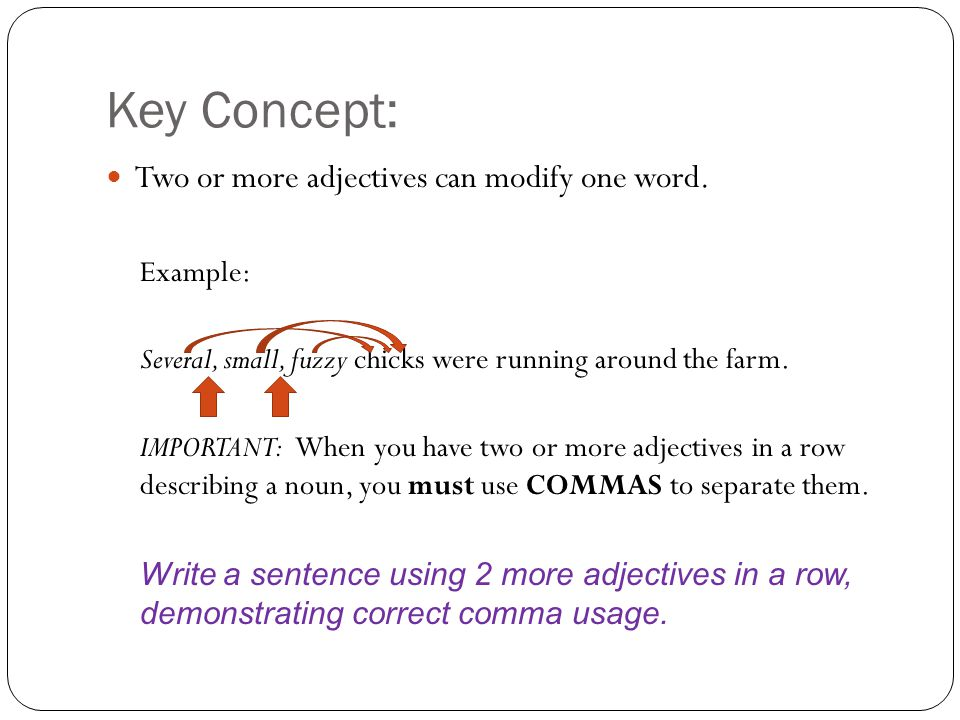 The Spice of Life Adjectives (ADJ)  Key Concept: Def : An