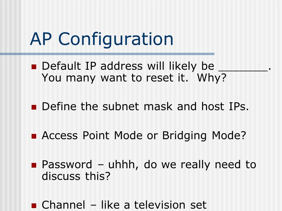 AP Configuration Default IP address will likely be _______.