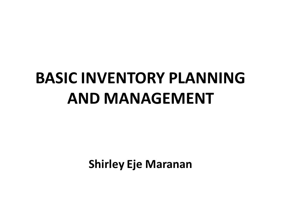 basic inventory planning and management shirley eje maranan ppt
