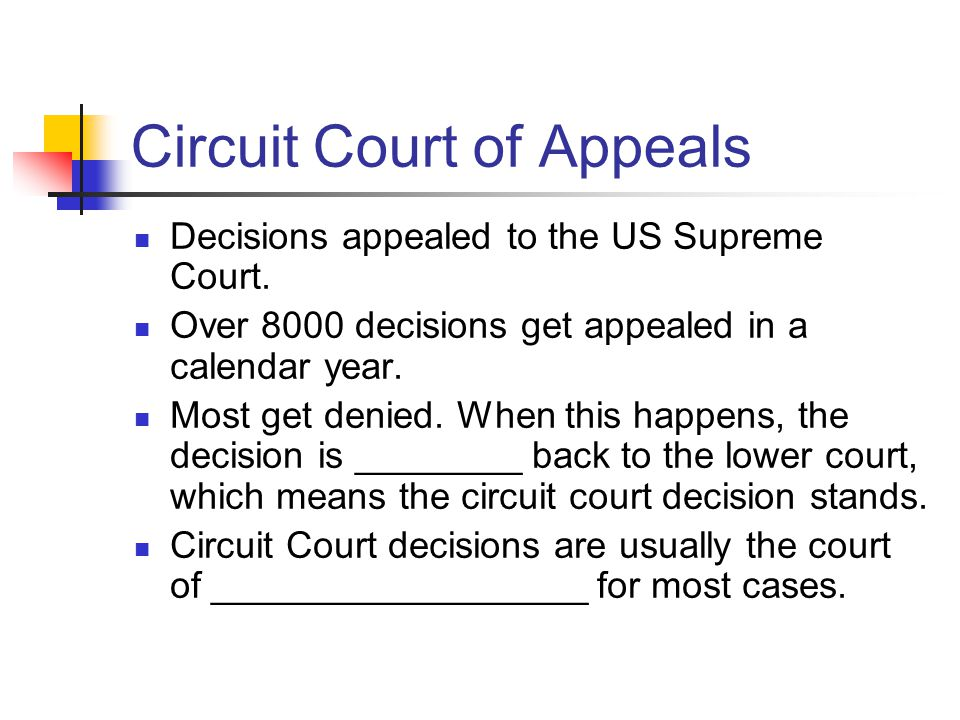 Circuit Court of Appeals Decisions appealed to the US Supreme Court.
