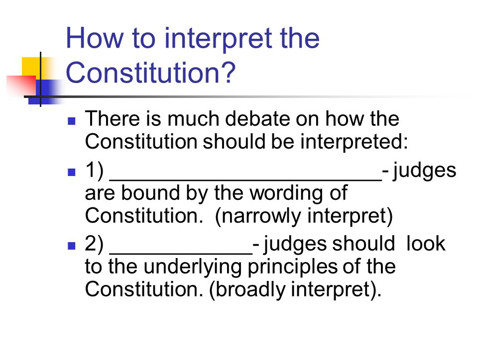 How to interpret the Constitution.