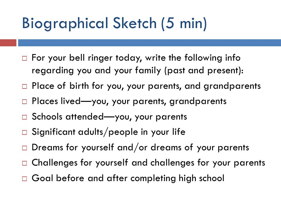 Biographical Sketch (5 min)  For your bell ringer today