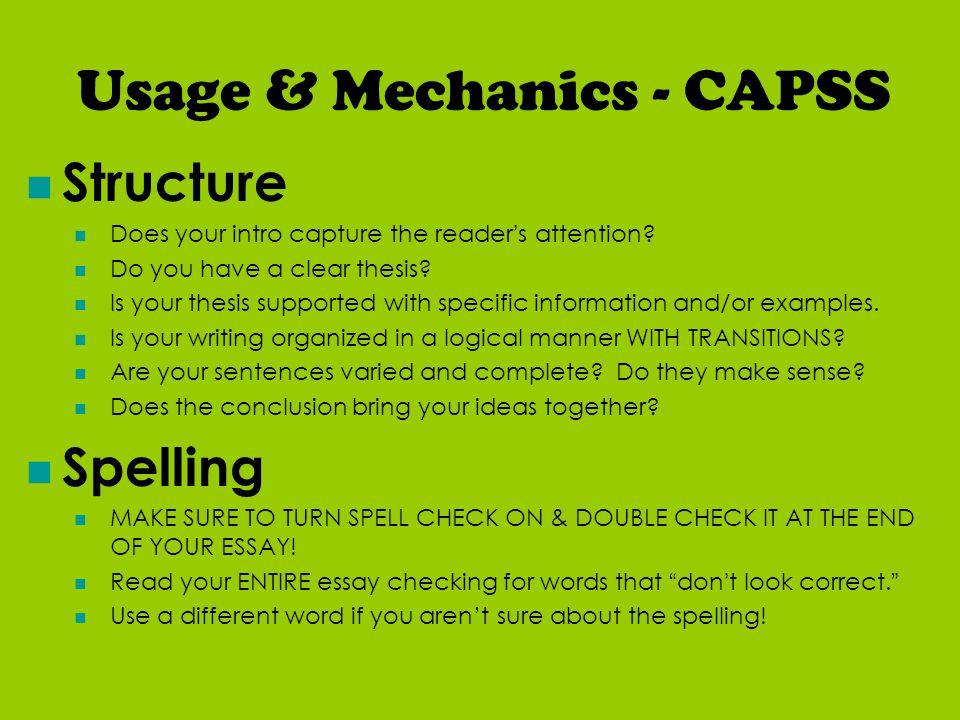 Usage & Mechanics - CAPSS Structure Does your intro capture the reader's attention.