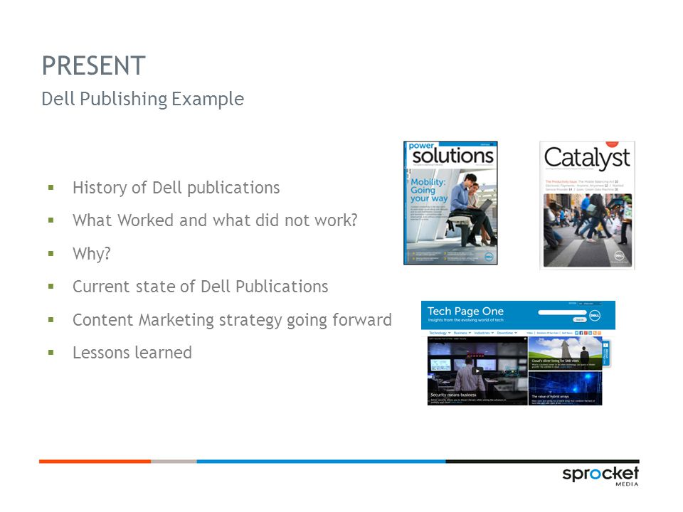  History of Dell publications  What Worked and what did not work.