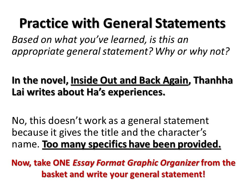 Practice with General Statements Based on what you've learned, is this an appropriate general statement.