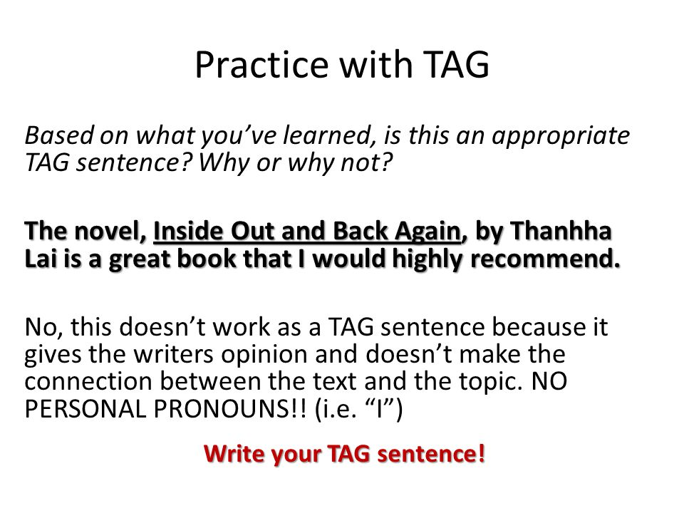 Practice with TAG Based on what you've learned, is this an appropriate TAG sentence.