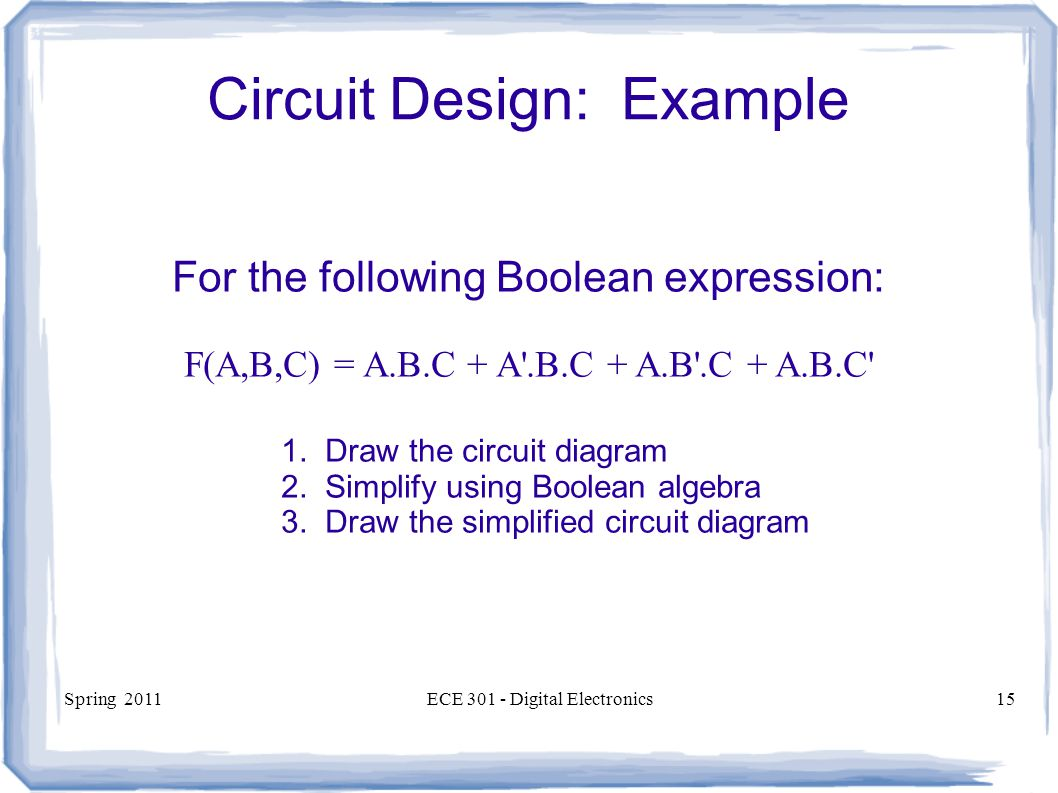 Ece 301 Digital Electronics Boolean Algebra And Standard Forms Of Circuit Diagram Also Electronic Schematic Diagrams On Spring 2011ece Electronics15 Design Example For The Following Expression F