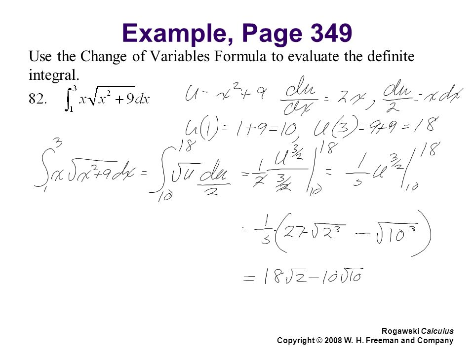 Example, Page 349 Use the Change of Variables Formula to evaluate the definite integral.