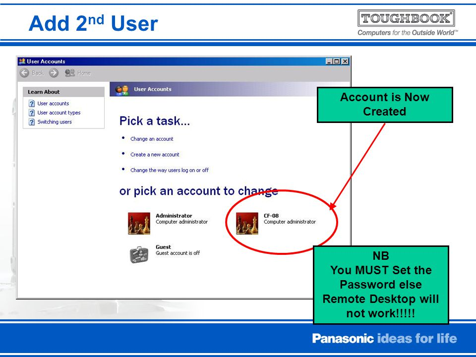Add 2 nd User Account is Now Created NB You MUST Set the Password else Remote Desktop will not work!!!!!