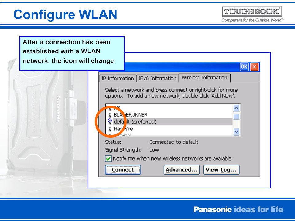 Configure WLAN After a connection has been established with a WLAN network, the icon will change