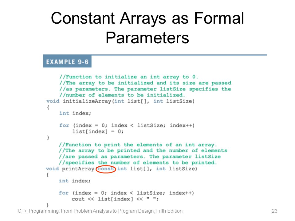 Constant Arrays as Formal Parameters C++ Programming: From Problem Analysis to Program Design, Fifth Edition23